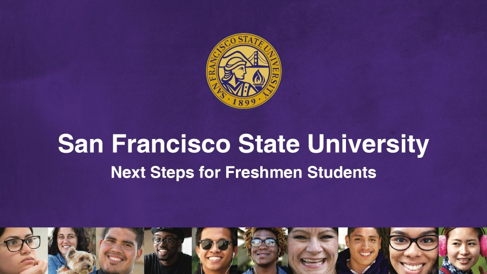 San Francisco State University | Next Steps for First Time Freshman